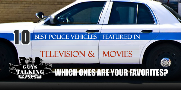 Best Police Vehicles From Tv Movies 2guystalking Podcast Network