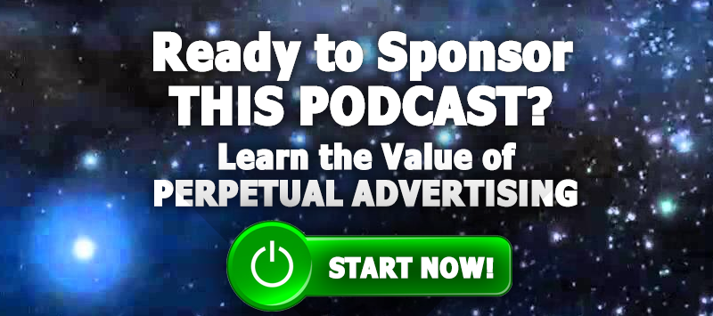 Ready to Sponsor THIS Podcast? Click Here to Learn More About Perpetual Advertising Now!
