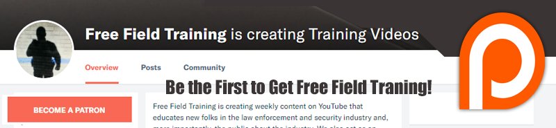 Click Here to Get Free Field Training - FIRST! Be a Patron via Patreon!