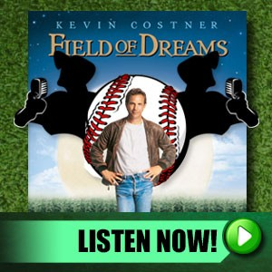 Click Here to Have a Digital Catch with 2GuysTalking: A Review of Field of Dreams...