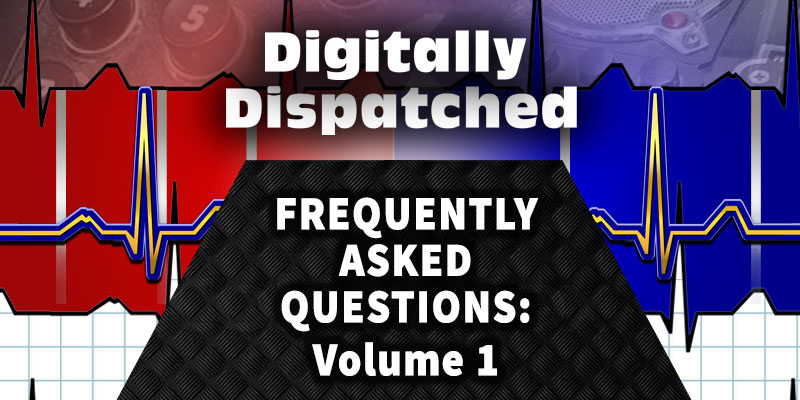 Digitally Dispatched Podcast: My Frequently Asked Questions - Volume 1