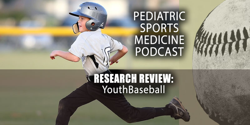 Pediatric Sports Medicine Podcast: Research Review - Youth Baseball