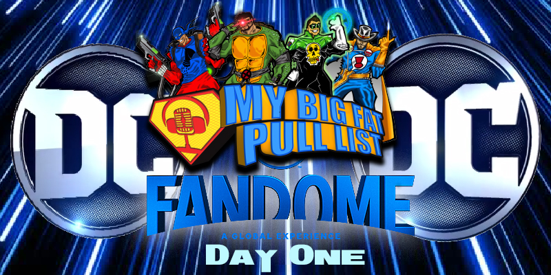 My Big Fat Pull List - Volume 3 - DC FanDome Day 1