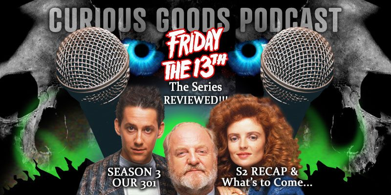 Curious Goods Podcast - Our 301 - Recapping Season 2 & Launching Season 3
