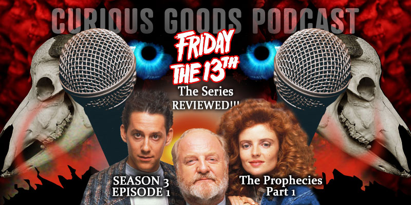 Curious Goods Podcast - Season 3, Episode 1 - The Prophecies - Part 1