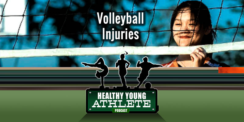The Healthy Young Athlete Podcast - Volleyball Injuries