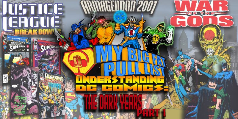 My Big Fat Pull List - Volume 3 - Understanding DC Comics Continuity: The Dark Years - Part 1
