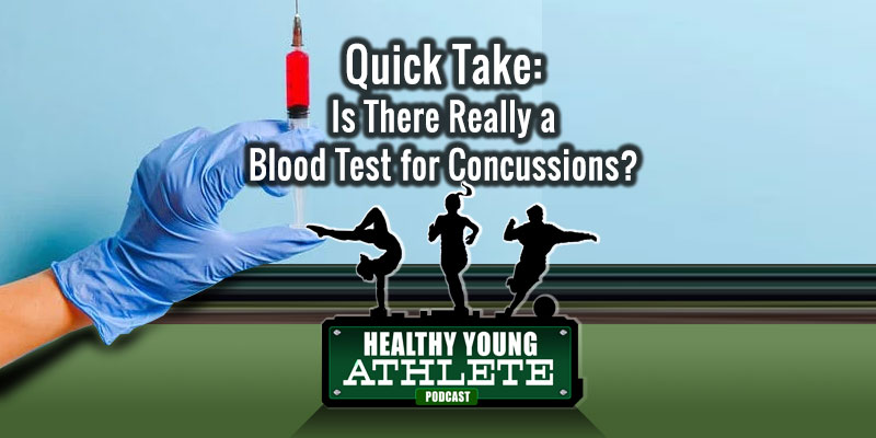 Healthy Young Athlete Podcast: Is There Really a Blood Test for Concussions?