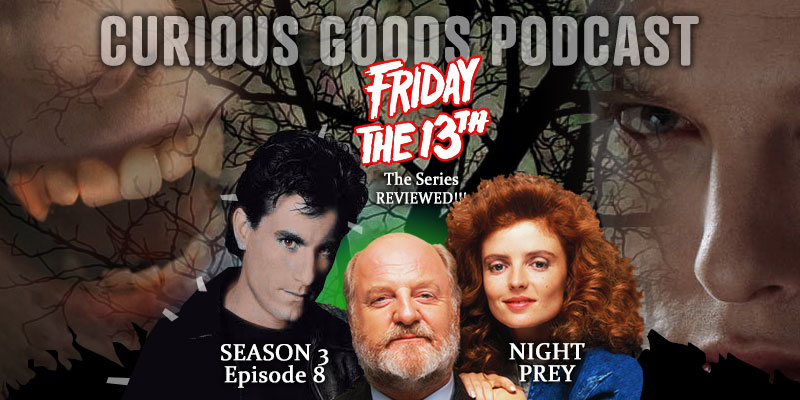 Curious Goods Podcast - Season 3, Episode 8, Night Prey