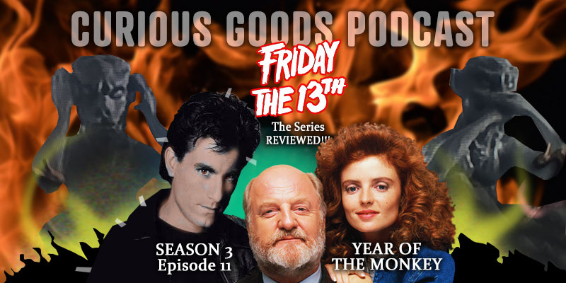 Curious Goods Podcast - Season 3, Episode 11, Year of the Monkey