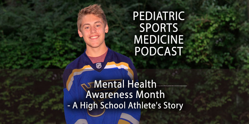 Pediatric Sports Medicine Podcast: Mental Health Awareness Month - A High School Athlete's Story