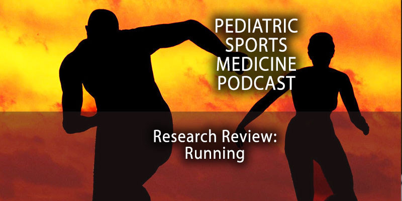 Pediatric Sports Medicine Podcast: Research Review -- Running