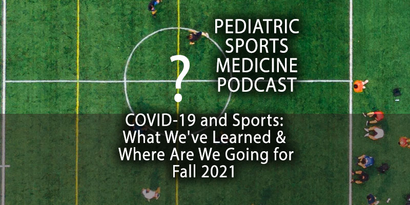 COVID-19 and Sports: What We've Learned and Where Are We Going for Fall 2021