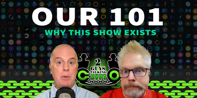 2GuysTalking Crypto: The 101 (Why We Podcast About Crypto...